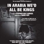 In Arabia, We'd All Be Kings poster