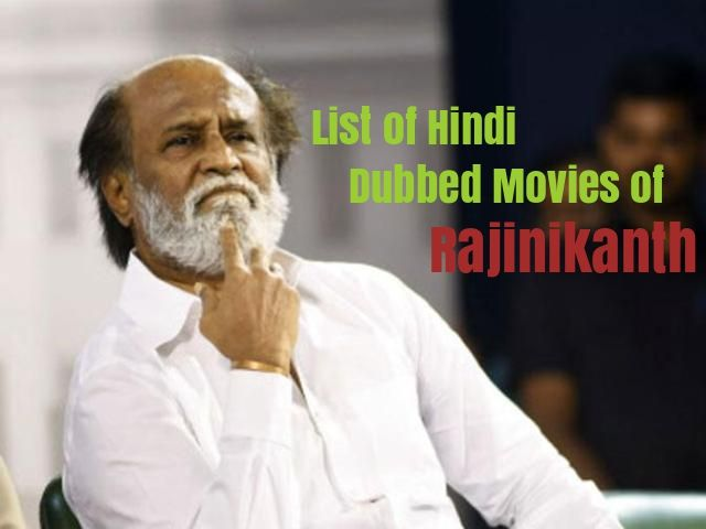 Hindi dubbed Movies Of Rajinikanth