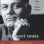 Confessions of a Swadeshi Reformer By Yashwant Sinha