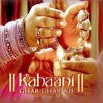 Kahaani Ghar Ghar ki